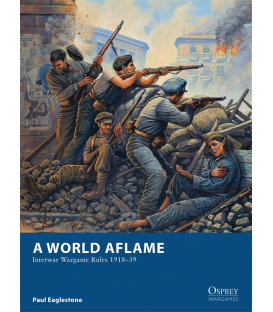 Wargames: A World Aflame - Interwar Wargame Rules 1918–39