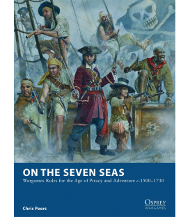 Wargames: On the Seven Seas - Wargames Rules for the Age of Piracy 1500–1730
