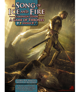 A Song of Ice and Fire Roleplaying Campaign Guide: A Game of Thrones Edition