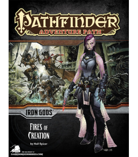 Pathfinder RPG Adventure: Fires of Creation (Iron Gods 1 of 6)