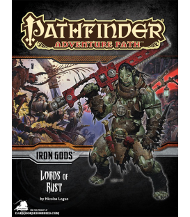 Pathfinder RPG Adventure: Lords of Rust (Iron Gods 2 of 6)