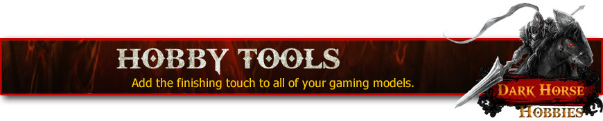 Shop for all of your Miniatures Gaming Hobby Tools at Dark Horse Hobbies - Today!