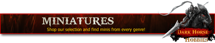 Shop for Your Gaming Miniatures at Dark Horse Hobbies - Today!