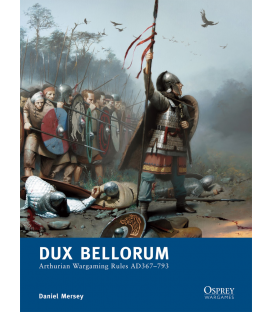 Wargames: Dux Bellorum - Arthurian Wargaming Rules AD367–793