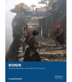 Wargames: Ronin - Skirmish Wargames in the Age of the Samurai