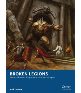 Wargames: Broken Legions - Fantasy Skirmish Wargames in the Roman Empire