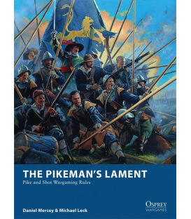 Wargames: The Pikeman's Lament - Pike and Shot Wargaming Rules