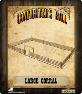 Gunfighter's Ball: Large Corral