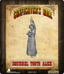 Gunfighter's Ball: Squirrel-Tooth Alice