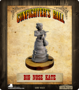 Gunfighter's Ball: Big Nose Kate