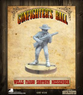 Gunfighter's Ball: Wells Fargo Shotgun Messenger