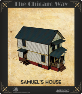 The Chicago Way: Samuel's House