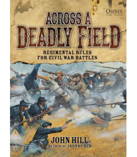 Across A Deadly Field - Regimental Rules for Civil War Battles