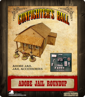 Gunfighter's Ball: Terrain Roundup - Adobe Jail