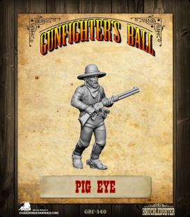 Gunfighter's Ball: Pig Eye