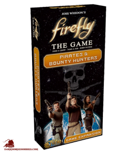 Firefly: The Game - Pirates & Bounty Hunters Expansion