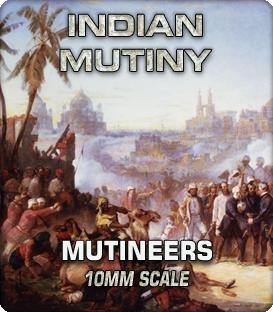 10mm Mutineers (1857-58)