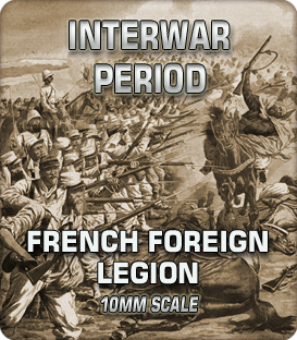 10mm French Foreign Legion (1910-29)