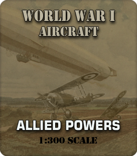 1:285 Scale WWI Allied Powers Aircraft