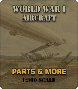 1:285 Scale WWI Aircraft Parts & More