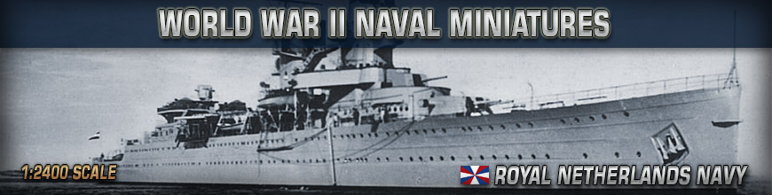 Shop Dark Horse Hobbies for 1:2400 Scale World War II (Dutch) Royal Netherlands Navy Naval Wargame Products - Today!