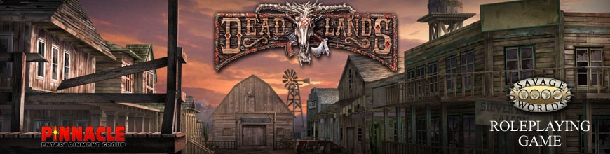 Shop Dark Horse Hobbies for Deadlands (Savage Worlds) Roleplaying Game complete with Miniatures, Scenery and Monsters!