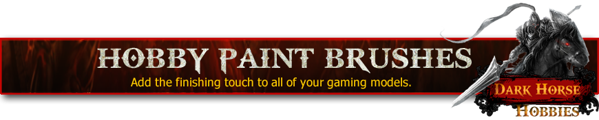 Shop for Gaming Miniatures and Hobby Paintbrushes at Dark Horse Hobbies - Today!
