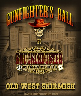 Gunfighter's Ball: 28mm American Old West Skirmish Tabletop Miniatures Game... at Dark Horse Hobbies!